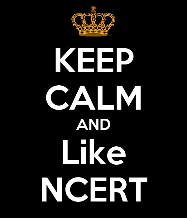 KEEP CALM AND Like NCERT