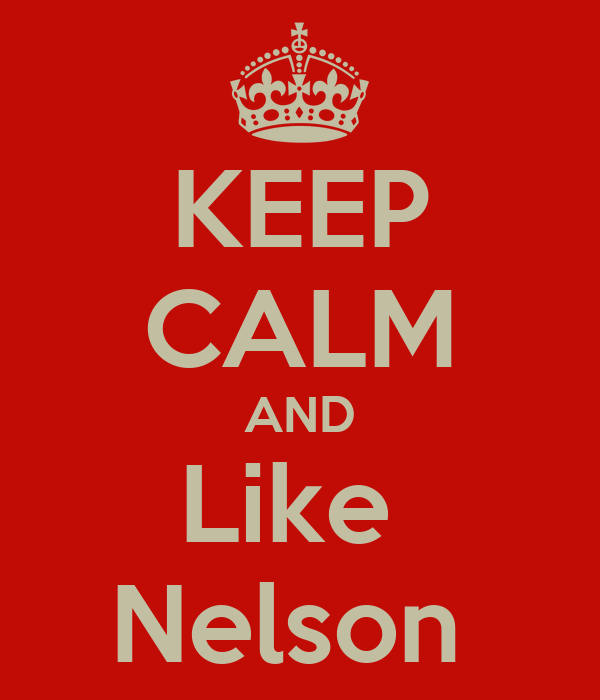 KEEP CALM AND Like  Nelson