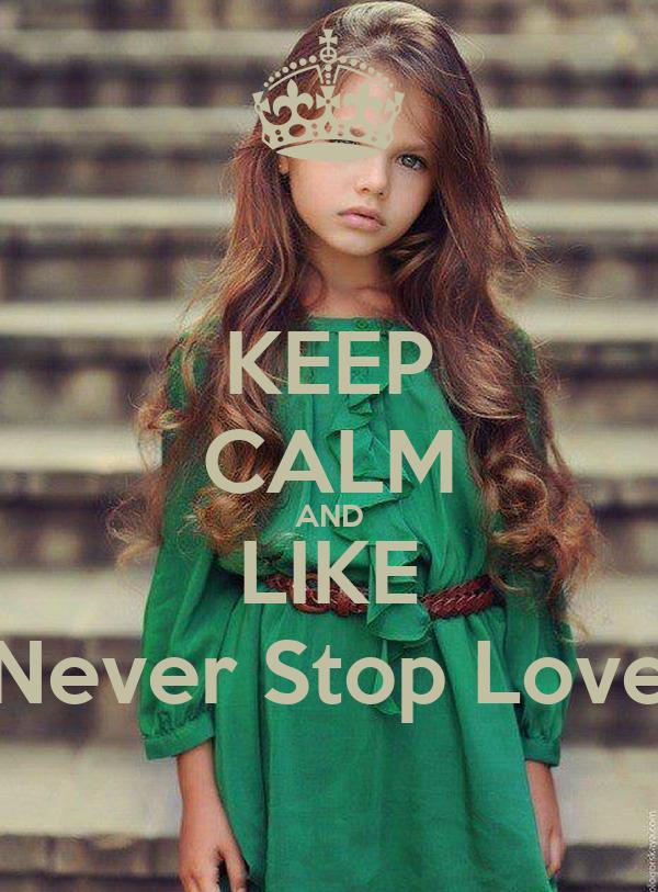 KEEP CALM AND LIKE Never Stop Love