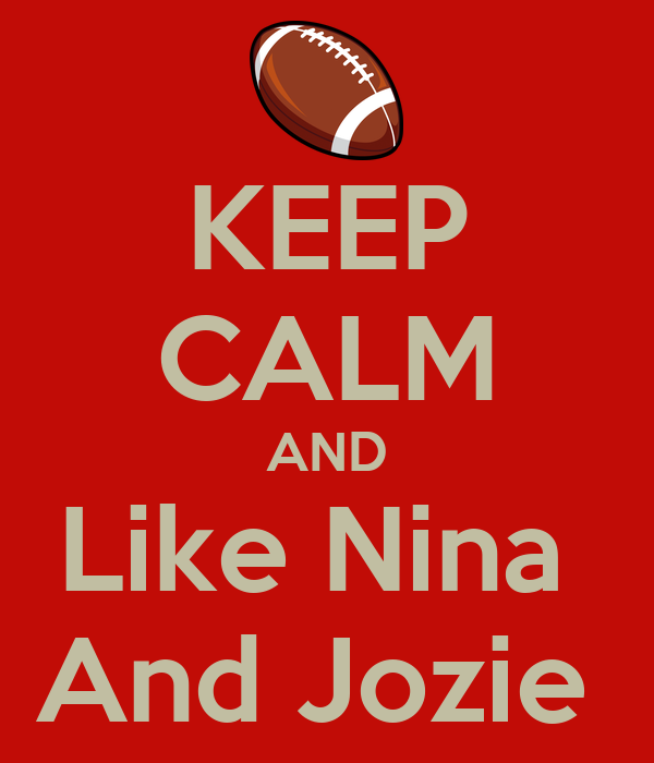 KEEP CALM AND Like Nina  And Jozie