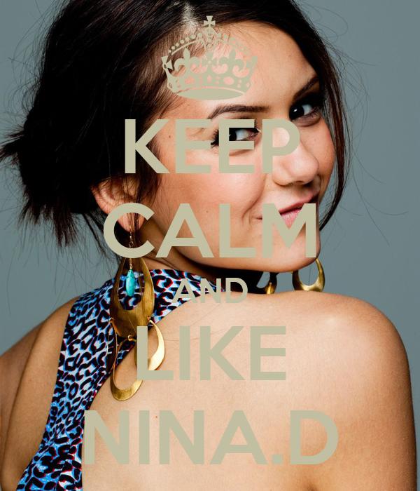 KEEP CALM AND LIKE NINA.D