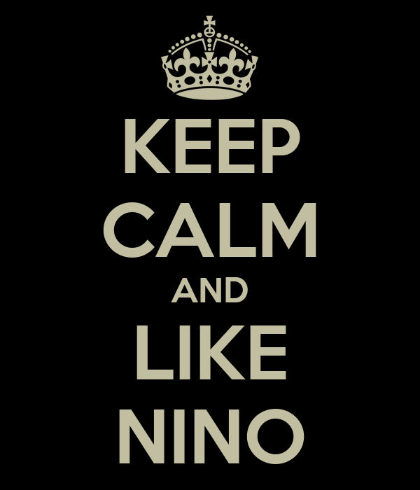 KEEP CALM AND LIKE  NINO