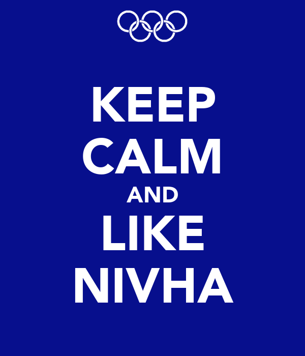 KEEP CALM AND LIKE NIVHA