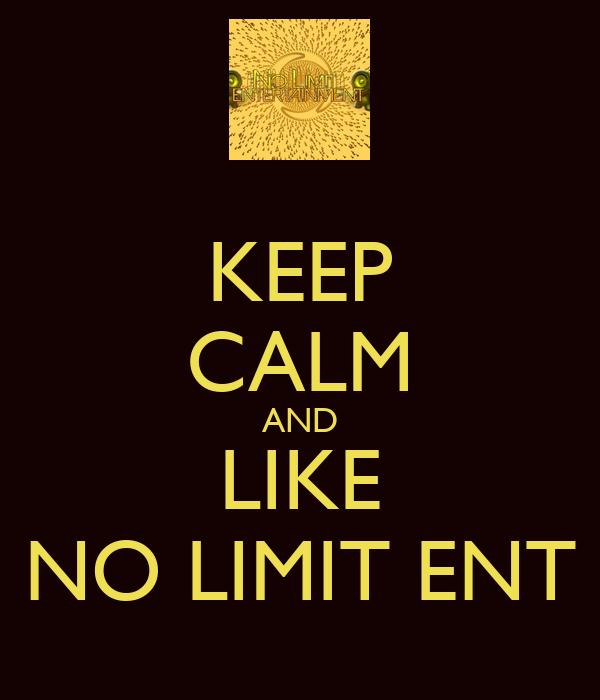 KEEP CALM AND LIKE NO LIMIT ENT