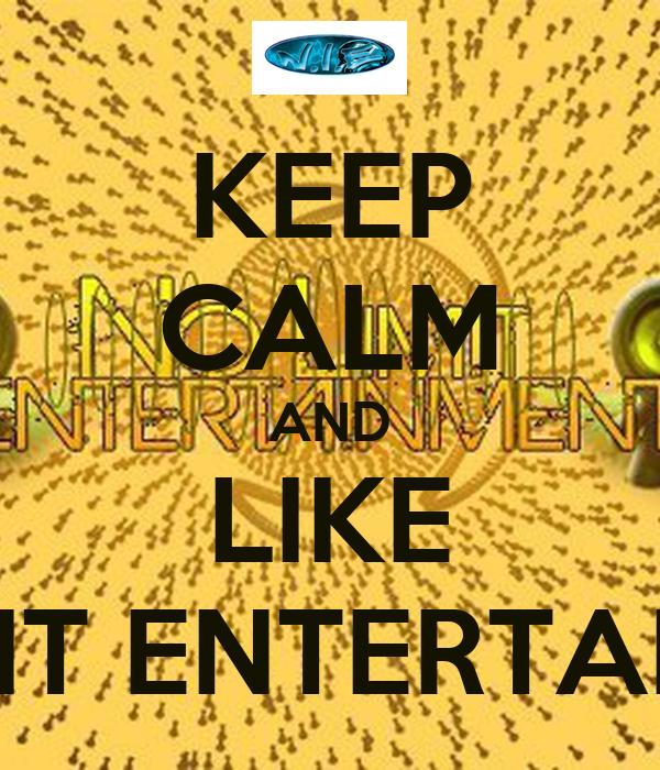 KEEP CALM AND LIKE NO LIMIT ENTERTAINMENT
