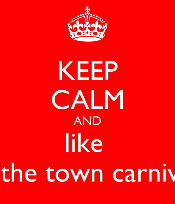 KEEP CALM AND like  Othe town carnival