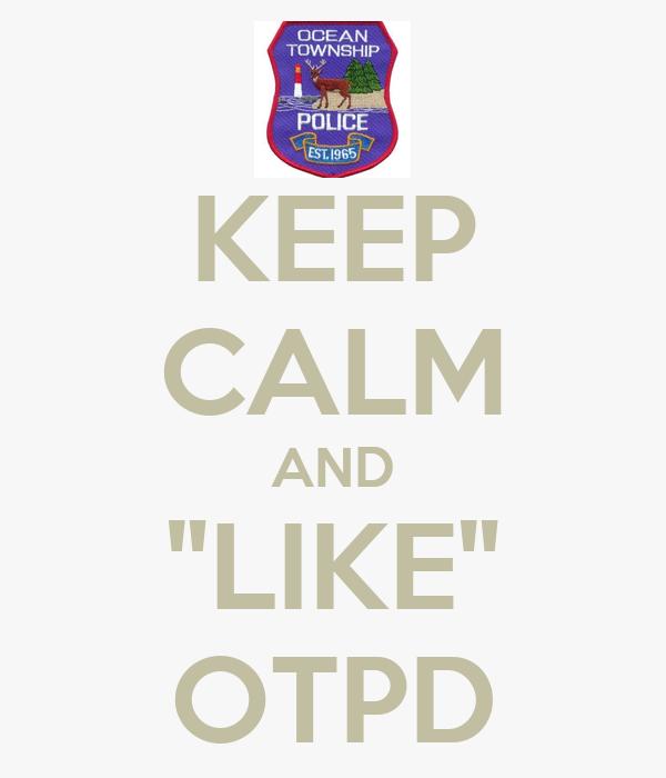 "KEEP CALM AND ""LIKE"" OTPD"
