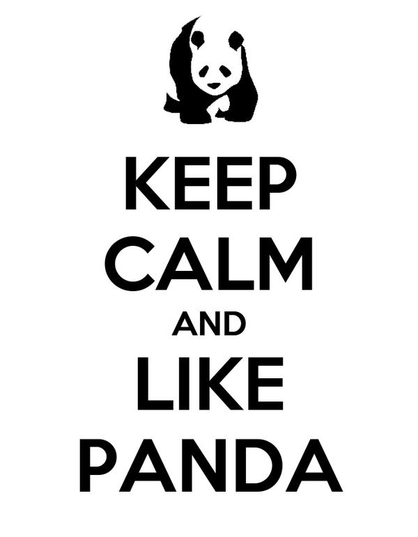 KEEP CALM AND LIKE PANDA
