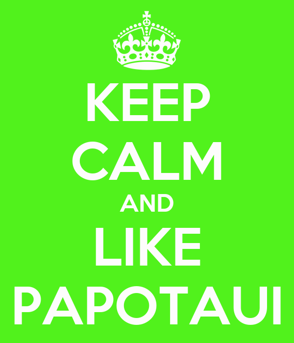 KEEP CALM AND LIKE PAPOTAUI