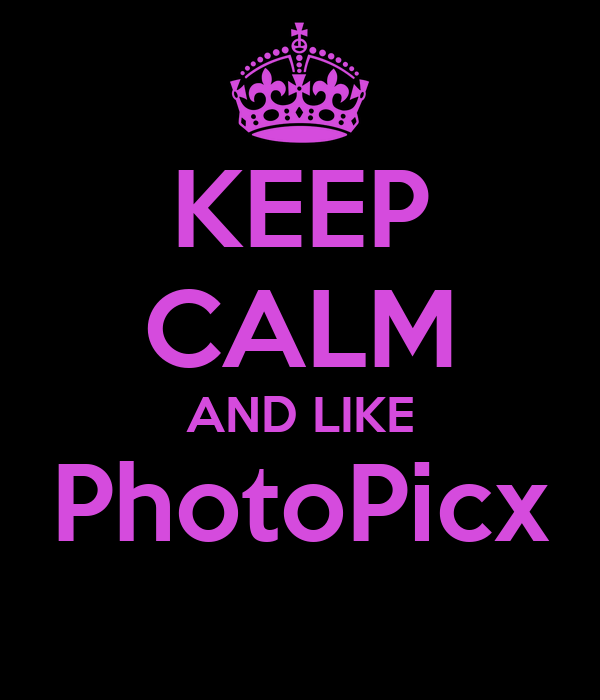 KEEP CALM AND LIKE PhotoPicx