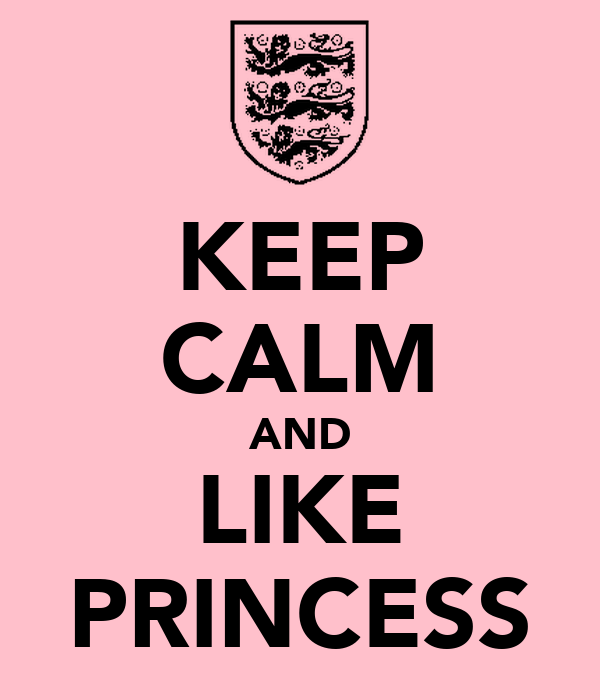 KEEP CALM AND LIKE PRINCESS