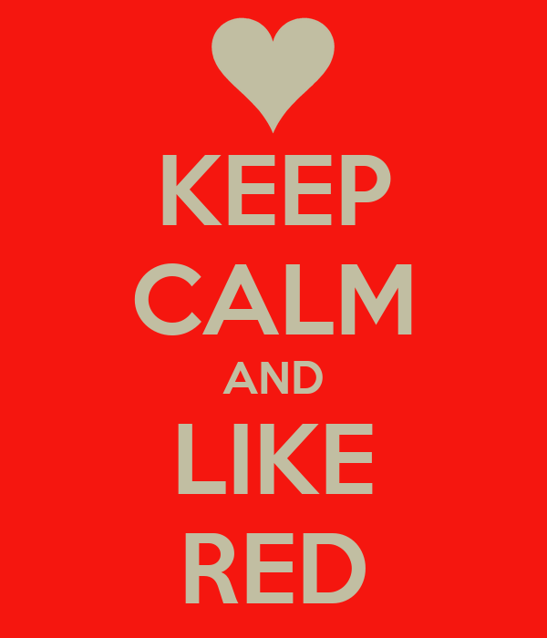 KEEP CALM AND LIKE RED