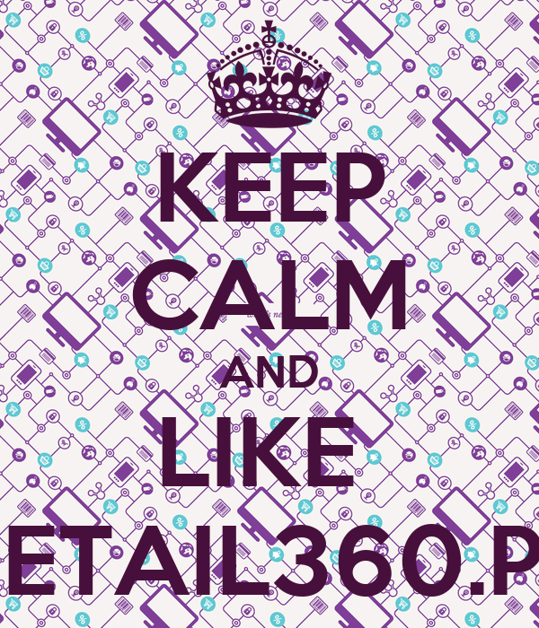 KEEP CALM AND LIKE  RETAIL360.PL