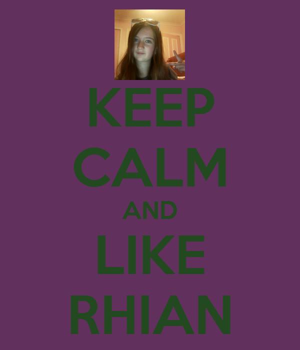 KEEP CALM AND LIKE RHIAN