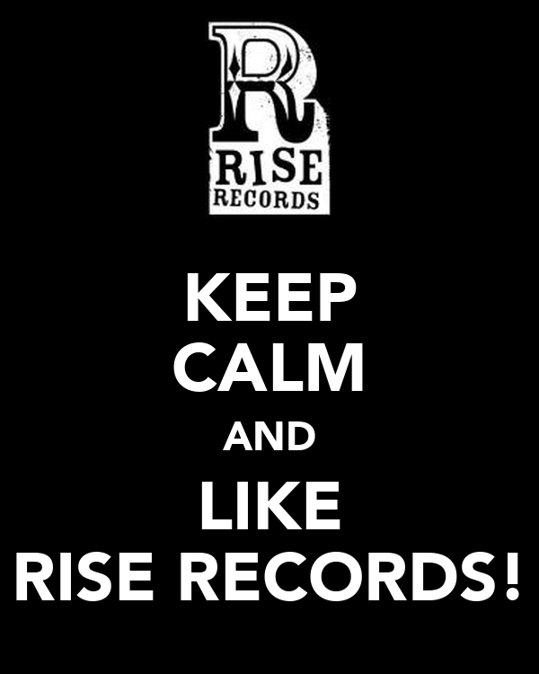 KEEP CALM AND LIKE RISE RECORDS!