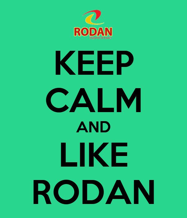 KEEP CALM AND LIKE RODAN