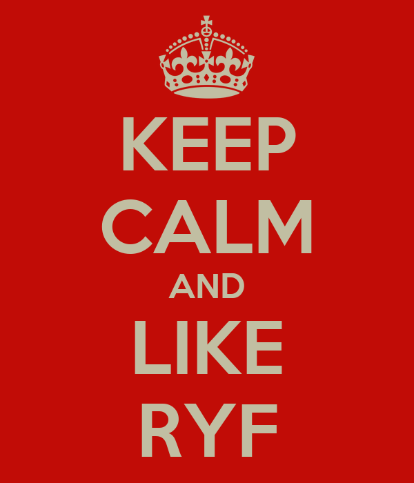 KEEP CALM AND LIKE RYF