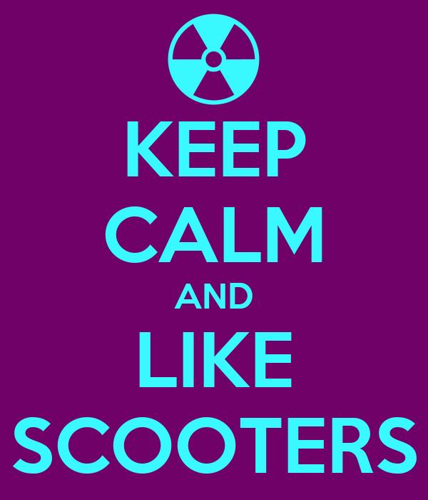 KEEP CALM AND LIKE SCOOTERS
