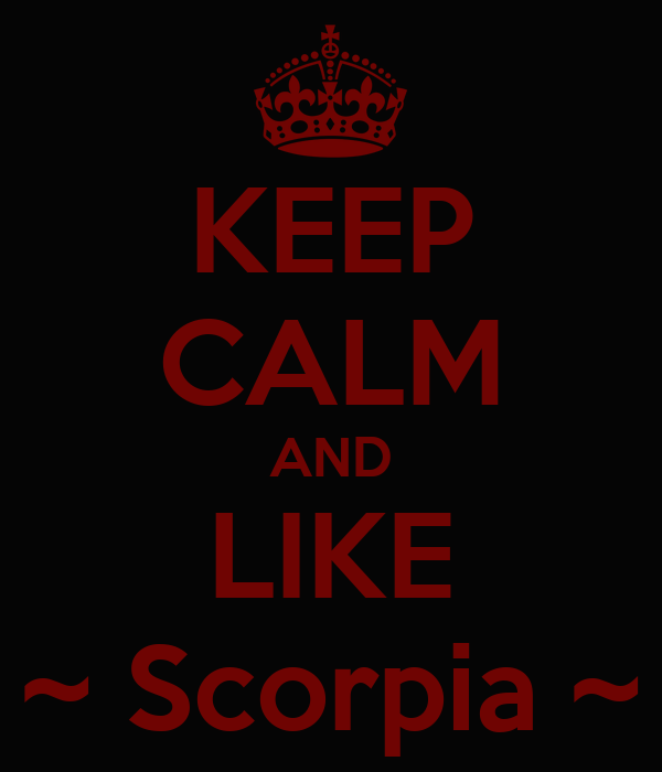KEEP CALM AND LIKE ~ Scorpia ~