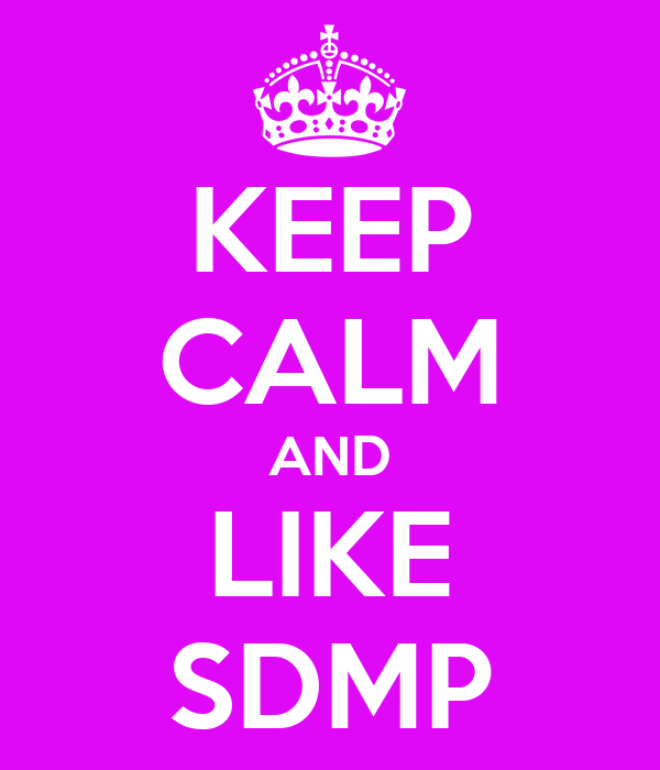 KEEP CALM AND LIKE SDMP