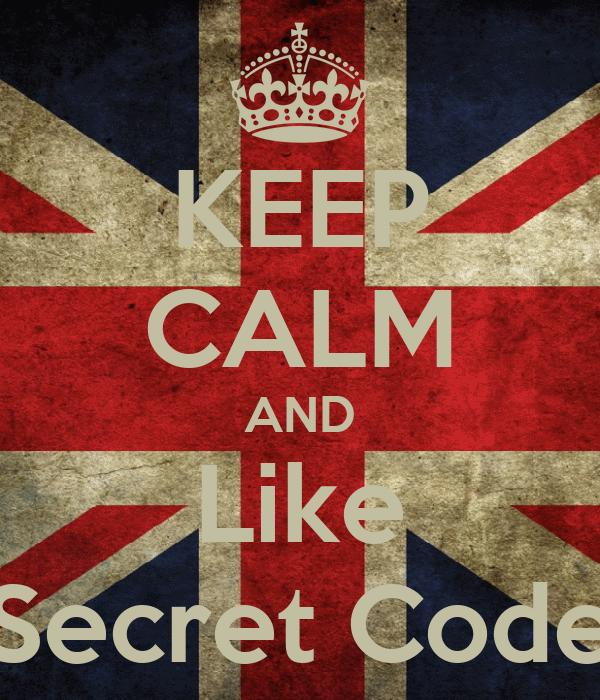 KEEP CALM AND Like Secret Code