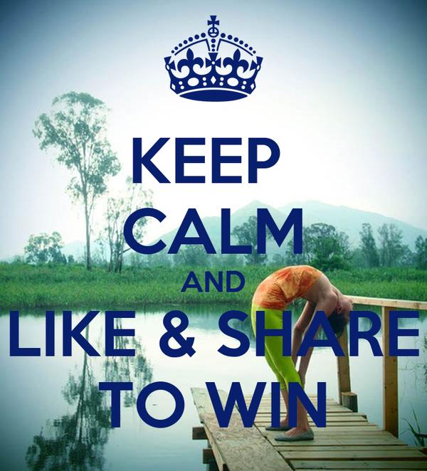 KEEP  CALM AND LIKE & SHARE TO WIN