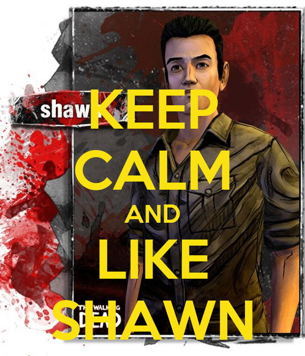 KEEP CALM AND LIKE SHAWN