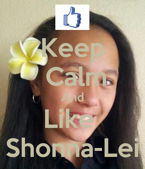Keep  Calm And Like  Shonna-Lei