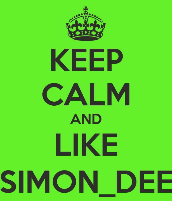 KEEP CALM AND LIKE SIMON_DEE