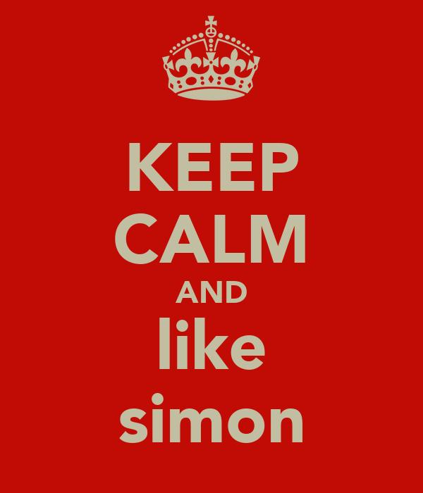 KEEP CALM AND like simon