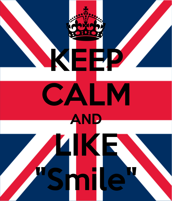 "KEEP CALM AND LIKE ""Smile"""