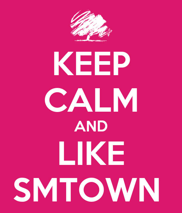 KEEP CALM AND LIKE SMTOWN