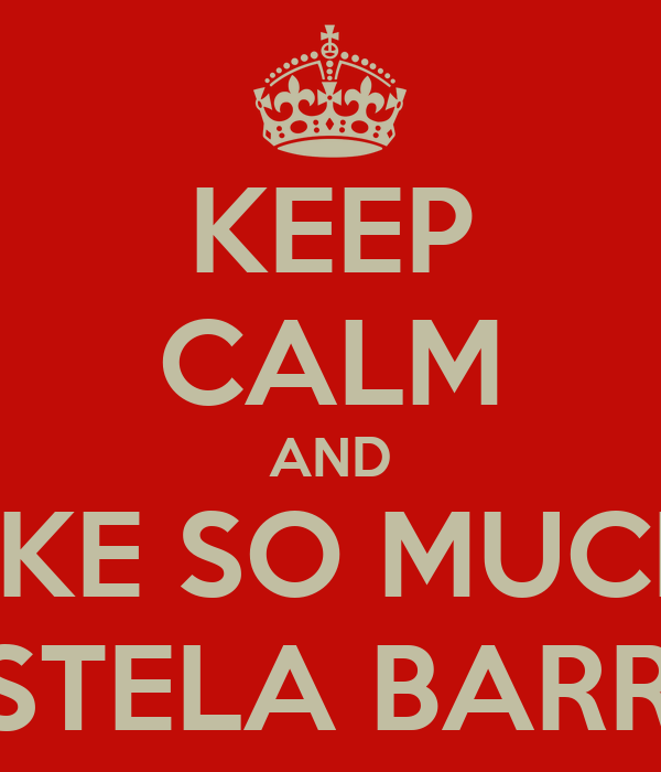 KEEP CALM AND LIKE SO MUCH  CRISTELA BARROS