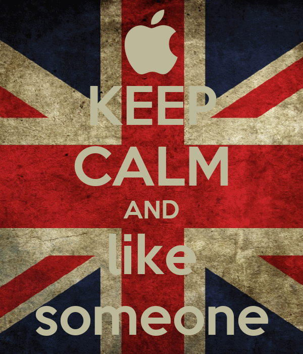 KEEP CALM AND like someone