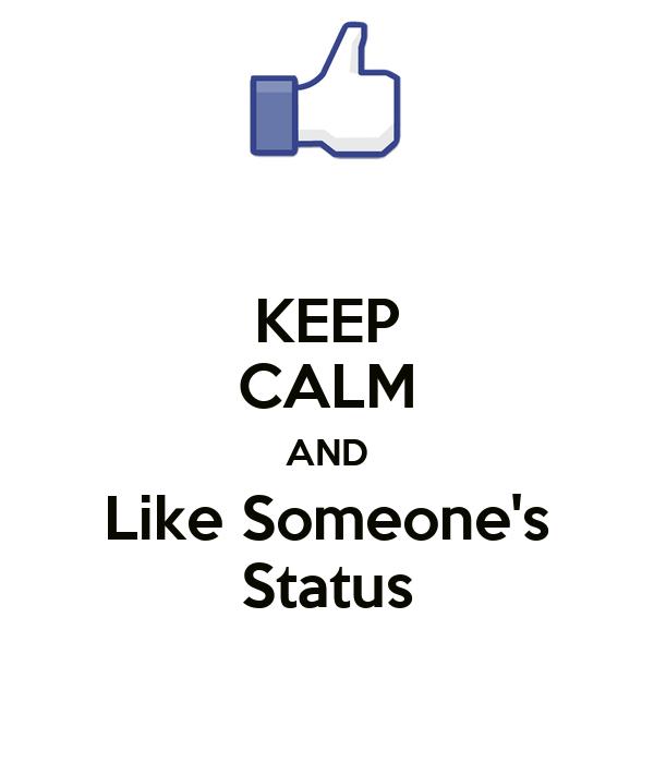 KEEP CALM AND Like Someone's Status