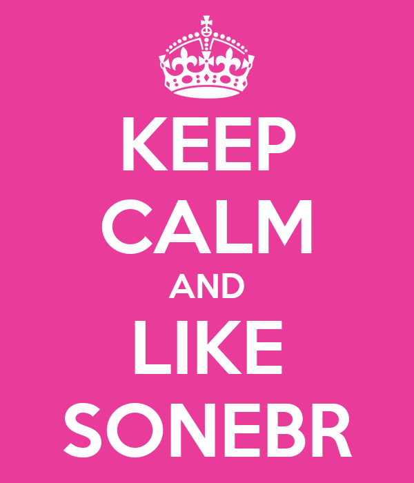 KEEP CALM AND LIKE SONEBR