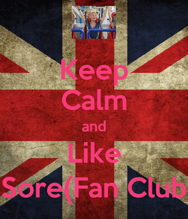Keep Calm and Like Sore(Fan Club