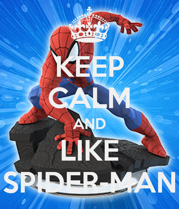 KEEP CALM AND LIKE SPIDER-MAN