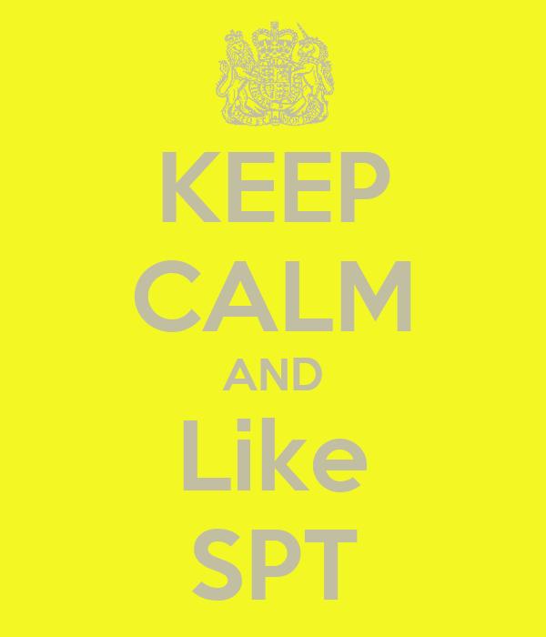 KEEP CALM AND Like SPT
