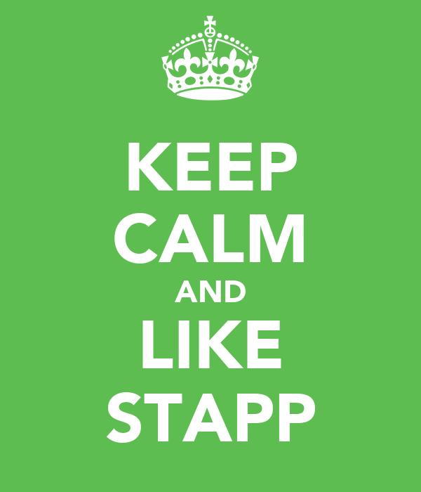 KEEP CALM AND LIKE STAPP
