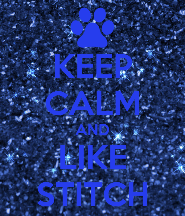 KEEP CALM AND LIKE STITCH