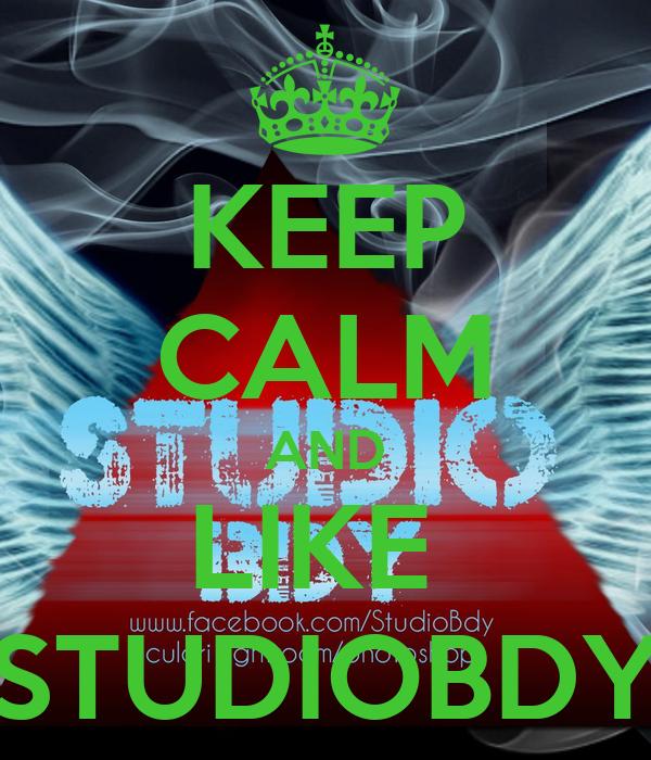 KEEP CALM AND LIKE  STUDIOBDY