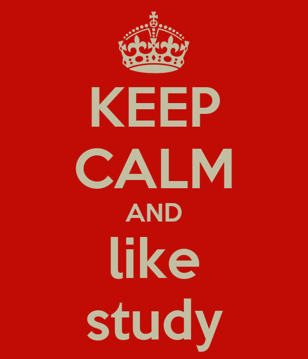 KEEP CALM AND like study