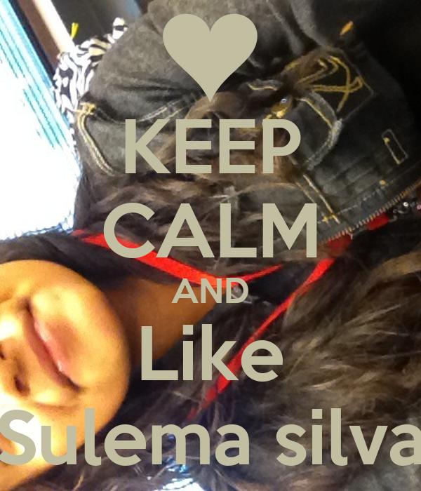 KEEP CALM AND Like Sulema silva