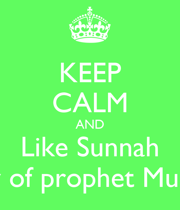 KEEP CALM AND Like Sunnah The way of prophet Muhammed