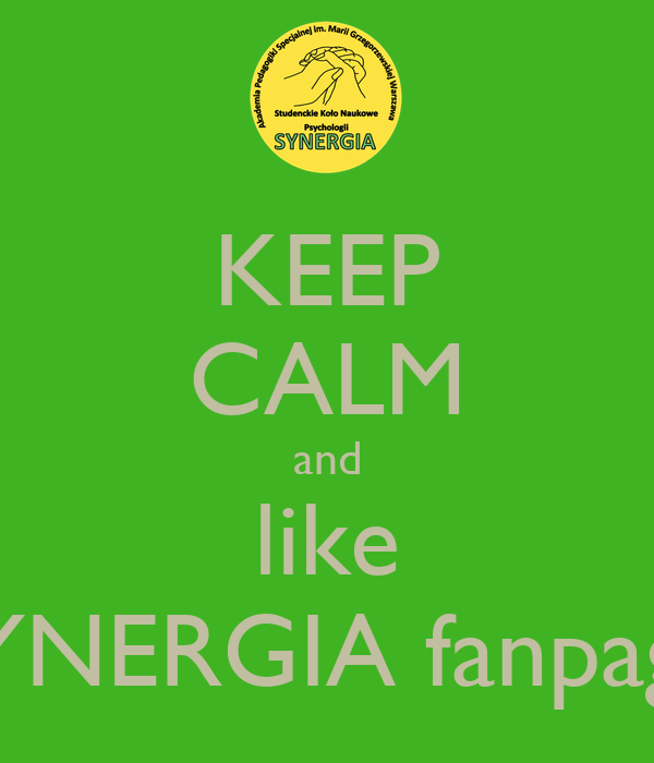 KEEP CALM and like SYNERGIA fanpage