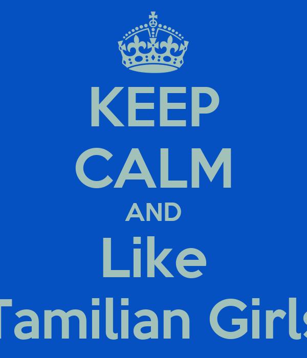 KEEP CALM AND Like Tamilian Girls