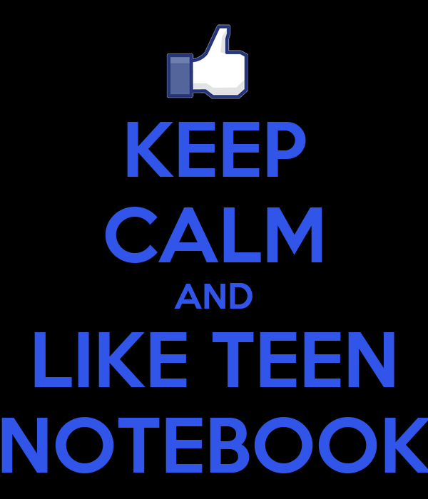 KEEP CALM AND LIKE TEEN NOTEBOOK