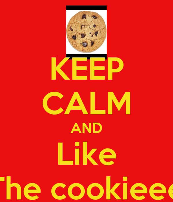 KEEP CALM AND Like The cookieee