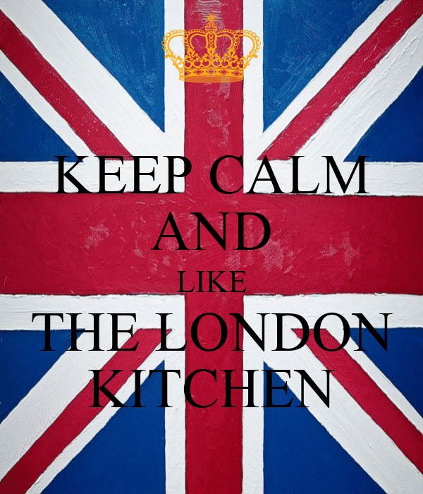 KEEP CALM AND LIKE THE LONDON KITCHEN